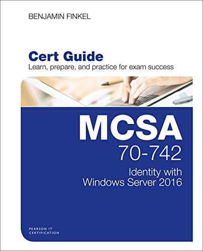 MCSA 70-742 Cert Guide: Identity with Windows Server 2016 (Certification Guide) PDF