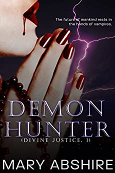 Demon Hunter (Divine Justice, 1) by [Abshire, Mary]