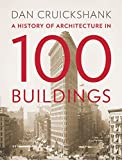 img - for A History of Architecture in 100 Buildings book / textbook / text book