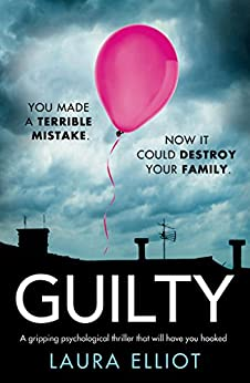 Guilty: A gripping psychological thriller that will have you hooked by [Elliot, Laura]