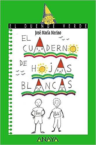 El cuaderno de hojas blancas LITERATURA INFANTIL 6-11 años - El Duende Verde: Amazon.es: Merino, Jose Maria: Libros