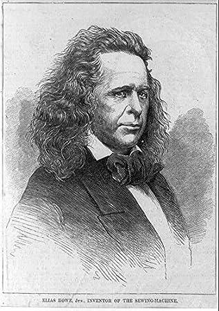 Foto: Elias Howe, Jr, 1819 – 1867, American Inventor, máquina de ...