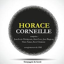 Horace Performance Auteur(s) : Pierre Corneille Narrateur(s) : Jean-Louis Trintignant, Alain Cuny, Jean Negroni, Maria Tamar, René Clermont