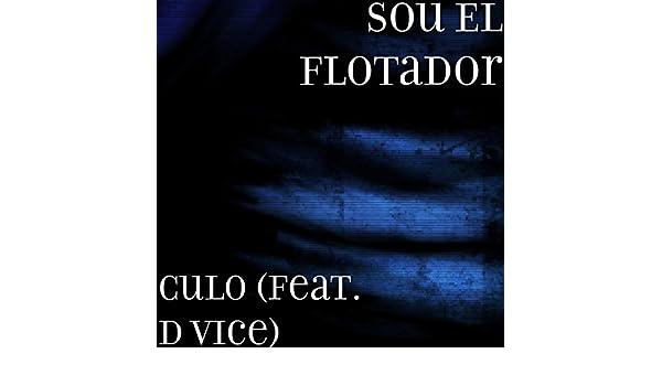 Culo (feat. D Vice) [Explicit] de Sou El Flotador en Amazon Music - Amazon.es