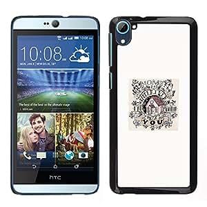 HTC Desire 826 dual Único Patrón Plástico Duro Fundas Cover Cubre Hard Case Cover - House Home Song Minimalist White Poster