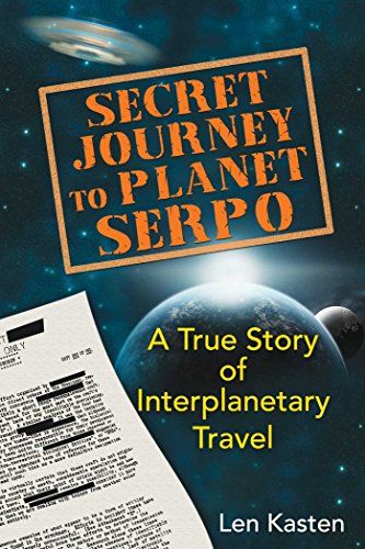 Secret Journey to Planet Serpo: A True Story of Interplanetary Travel (Best Way To Contact Spirits)