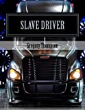 Slave Driver, Gregory Thompson, 1463636814