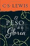 El peso de la gloria (Spanish Edition)