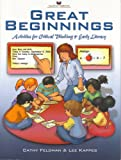 Great Beginnings : Activities for Critical Thinking and Early Literacy, Feldman, Cathy and Kappes, Lee, 1930654383