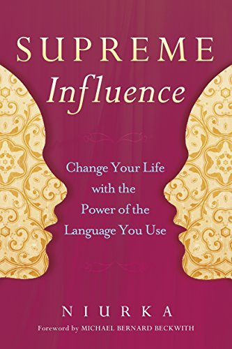Supreme Influence: Change Your Life with the Power of the Language You Use by Harmony