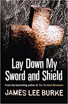 Book Lay Down My Sword and Shield by James Lee Burke (2003-09-04)