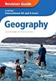 Cambridge International AS and a Level Geography, Garrett Nagle and Paul Guinness, 1444181483