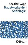 Hauptwerke der Soziologie (Kröners Taschenausgaben (KTA), Band 396)
