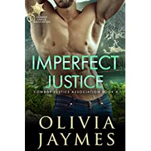 Imperfect Justice: Book 6 (Cowboy Justice Association)