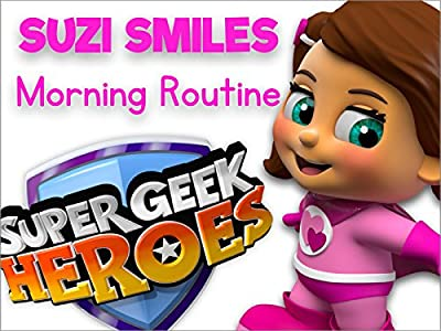 Super Geek Heroes - Learning your Morning Routine with Suzi Smiles