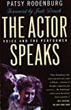 The Actor Speaks: Voice and the Performer, Patsy Rodenburg, 0312295146