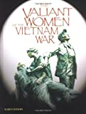 Valiant Women of the Vietnam War