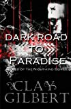 Dark Road to Paradise, Clay Gilbert, 1940812054