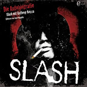 Slash: Die Autobiographie [German Edition] Audiobook