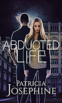 Abducted Life by [Josephine, Patricia]