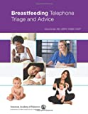 Breastfeeding Telephone Triage Triage and Advice, Maya Bunik M.D., 1581107447