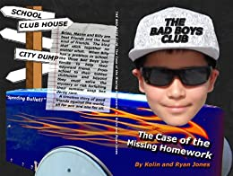 The Bad Boys Club (The Case of the Missing Homework Book 1) by [Jones, Kolin, Jones, Ryan]