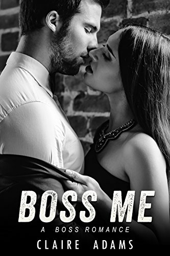 Boss Me (A Steamy Office Romance)