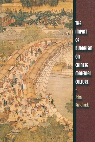The Impact of Buddhism on Chinese Material Culture (Buddhisms