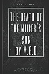 The Death Of The Miller's Son: Marcus One (Marcus Series) (Volume 1)