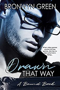 Drawn That Way (The Bound Series Book 2) by [Green, Bronwyn]