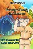 Grandpa Henry, the Explorer: The Secret of the Light Blue Cave (Grandpa Henry, the Explorer.)