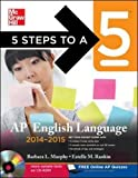 5 Steps to a 5 AP English Language with CD-ROM, 2014-2015 Edition (5 Steps to a 5 on the Advanced Placement Examinations Series)