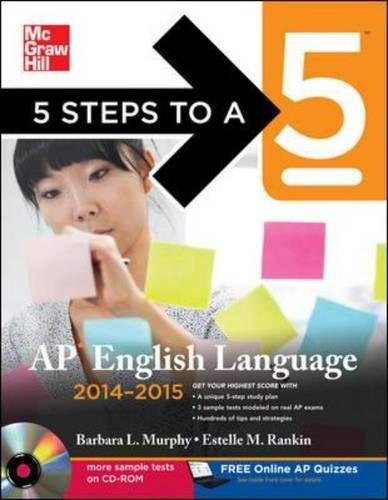 5 Steps to a 5 AP English Language with CD-ROM, 2014-2015 Edition (5 Steps to a 5 on the Advanced Placement Examinations Series) by Brand: McGraw-Hill