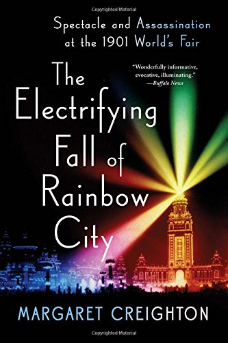 The Electrifying Fall of Rainbow City: Spectacle and Assassination at the 1901 Worlds Fair]()