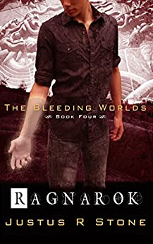 Ragnarok (The Bleeding Worlds Book 4) by [Stone, Justus R.]