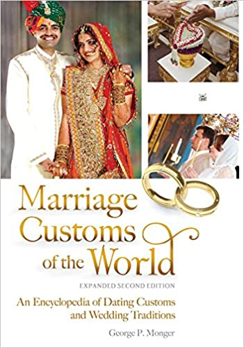 Marriage Customs Of The World An Encyclopedia Of Dating Customs And Wedding Traditions 2nd Edition 2 Volumes Kindle Edition By Monger George Politics Social Sciences Kindle Ebooks Amazon Com