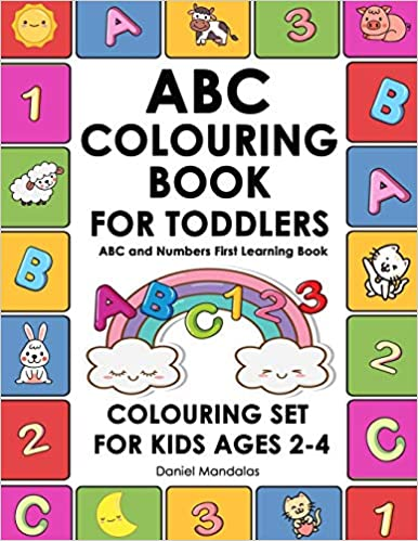 Amazon Com Abc Colouring Book For Toddlers Abc And Numbers First Learning Book Colouring Sets For Kids Ages 2 4 Coloring Book For Kids 9781696325332 Mandalas Daniel Books