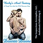 Becky's Anal Fantasy: Rough First Anal Sex FFM Threesome Story | Desiree Divine