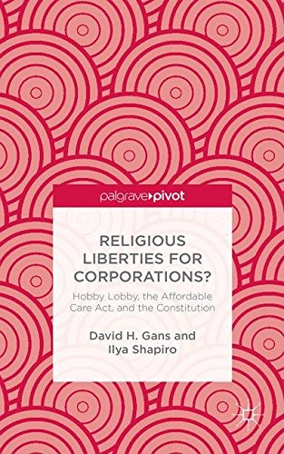 religious-liberties-for-corporations-hobby-lobby-the-affordable-care-act-and-the-constitution