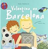 Valentina en Barcelona, Anatxu Zabalbeascoa and Patricia Geis, 8483831252