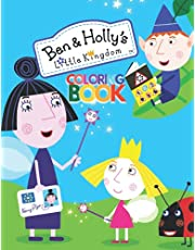 Ben & Holly's Little Kingdom Coloring Book: Awesome Coloring Pages (+60) for Hours of fun and relaxation for kids 2-4, 4-8   Makes a perfect Gift For Ben & Holly's Lovers