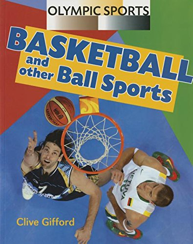 Basketball & Other Ball Sports (Olympic Sports) by Saunders Book Co