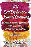 img - for 101 Self Exploration Journal Questions: A Creative Writing Workbook With Interesting Self Discovery Questions to Ask Yourself book / textbook / text book