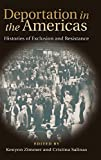 img - for Deportation in the Americas: Histories of Exclusion and Resistance (Walter Prescott Webb Memorial Lectures, published for the University of Texas at Arlington by Texas A&M University Press) book / textbook / text book