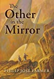 The Other in the Mirror, Philip José Farmer, 1596062312