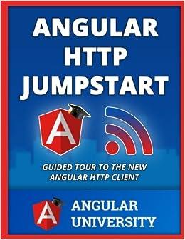 Angular HTTP Jumpstart (Angular Univerisity) (Volume 6