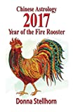 Chinese Astrology: 2017 Year of the Fire Rooster