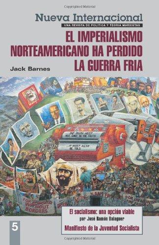 Nueva Internacional, No. 5: El imperialismo norteamericano ha perdido la Guerra Fría (New International Series) (Spanish Edition) pdf epub