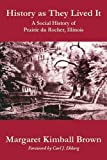 History as They Lived It: A Social History of Prairie du Rocher, Illinois (Shawnee Books (Paperback))