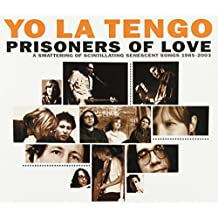 Prisoners of Love: A Smattering of Scintillating Senescent Songs 1985-2003 [3 disc]